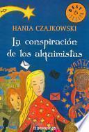 La conspiracion de los alquimistas/ The Conspiracy of the Alchemists