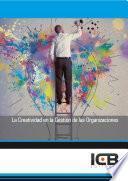 La Creatividad en la Gestión de las Organizaciones