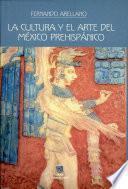 La cultura y el arte del México prehispánico