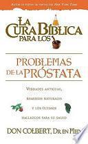 La Cura Biblica para los Problemas de la Prostata