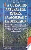 La curación natural del estrés, la ansiedad y la depresión