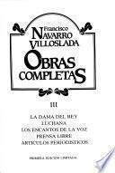 La dama del rey ; Luchana ; Los encantos de la voz ; Prensa libre ; Artículos periodísticos