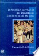 La dimensión territorial del desarrollo económico de México
