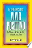 La dinámica del vivir positivo