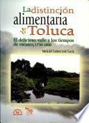 La distinción alimentaria de Toluca
