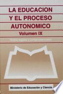 La educación y el proceso autonómico. Volumen IX
