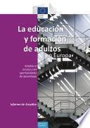 La educación y formación de adultos en Europa. Ampliar el acceso a las oportunidades de aprendizaje