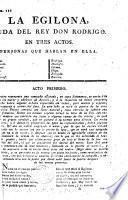 La Egilona, viuda del Rey Don Rodrigo. [A play by C. M. Trigueros].