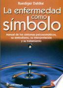 La Enfermedad Como Simbolo/ Illness As a Symbol