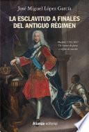 La esclavitud a finales del Antiguo Régimen. Madrid 1701-1837
