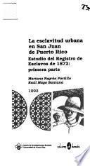 La esclavitud urbana en San Juan de Puerto Rico