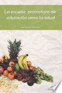 LA ESCUELA, PROMOTORA DE LA EDUCACIÓN PARA LA SALUD