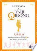 La esencia del Taiji Qigong / The Essence of Taiji Qigong