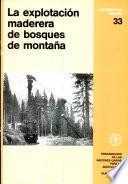 La explotacion maderera de bosques de montana