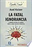 La fatal ignorancia