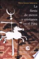 La fiesta de moros y cristianos en el Perú