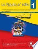 La Flauta e' Millo Vol.1: Una Propuesta metodologica para aprender a tocar la flauta e' millo. Simbolo del Caribe colombiano