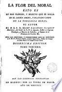 La flor de la moral...condiciones y correcciones del P. Francisco Belza