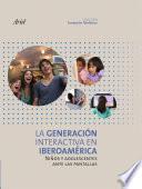 La Generación Interactiva en Iberoamérica