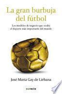La gran burbuja del fútbol