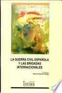 La Guerra Civil Española y las Brigadas Internacionales