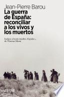 La guerra de España: reconciliar a los vivos y los muertos