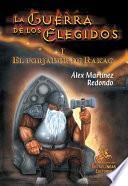 La Guerra De Los Elegidos I/ the War of the Chosen I
