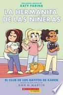 La Hermanita de Las Niñeras #4: El Club de Los Gatitos de Karen (Karen's Kittycat Club)