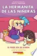 La Hermanita de Las Nineras (Karen's Worst Day)