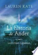 La historia de Ander (La última lágrima 0)