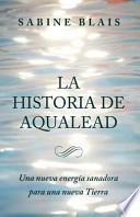 La Historia de Aqualead