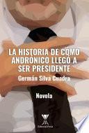 La historia de cómo Andrónico llegó a ser presidente