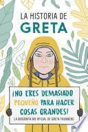 La Historia de Greta. ¡No Eres Demasido Pequeño para Hacer Cosas Grandes!