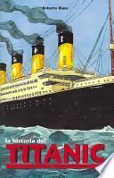 La Historia del Titanic/ The Titanic Story