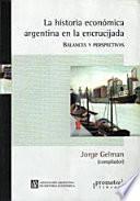 La historia económica argentina en la encrucijada