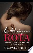 La Huérfana Rota: Romance Oscuro Y Bdsm Con La Chica Virgen