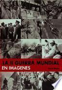 La II Guerra Mundial en imágenes