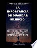 La Importancia de Guardar Silencio: Beneficios de Guardar Silencio Para Materializar El