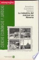 La industria del mármol en Almería