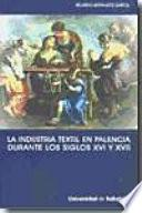 La industria textil en Palencia durante los siglos XVI y XVII