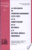 La influencia de Francisco Hernández (1512-1587) en la constitución de la botánica y la materia médica modernas