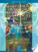 La influencia del derecho internacional en el derecho mexicano