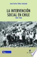 La intervención social en Chile y el nacimiento de la sociedad salarial, 1907-1932