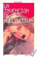 La Invención de Hollywood