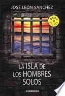 La isla de los hombres solos/ The Island of the Lonely Mens