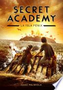La isla Fénix (Secret Academy 1)