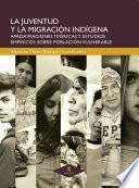 La juventud y la migración indígena