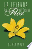 La Leyenda de la Flor del Bosque