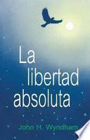 La Libertad Absoluta