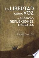 La libertad como voz y silencio. Reflexiones liberales